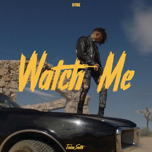 Jaden Smith - Watch Me