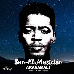 Sun-El Musician - Akanamali feat. Samthing Soweto