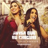 Avisa Que Eu Cheguei (feat. Ivete Sangalo)