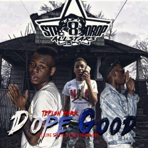 Dope Good (feat. YoungBoy Never Broke Again & King Stevie D.) - Single Mp3 Download