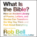 What Is the Bible?: How an Ancient Library of Poems, Letters, and Stories Can Transform the Way You Think and Feel About Everything (Unabridged)