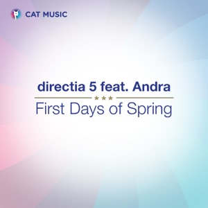 Direcția 5 - First Days of Spring feat. Andra