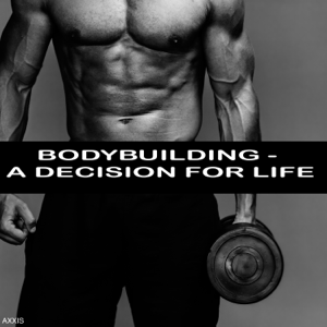 Various Artists - Bodybuilding - A Decision for Life