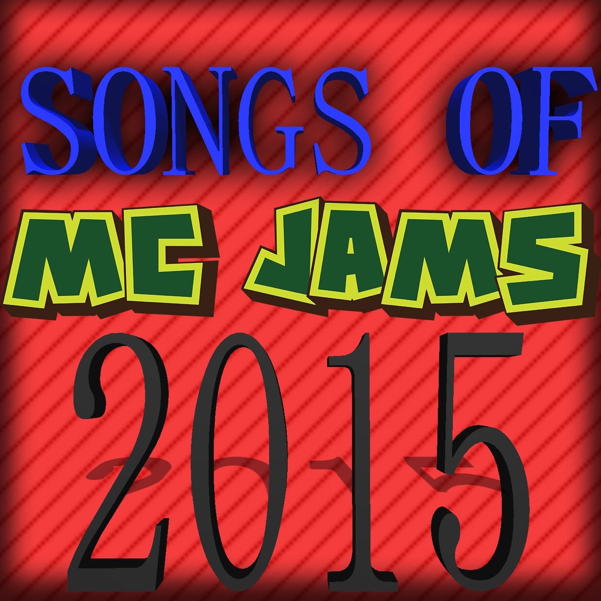 Songs Of 2015 Album Cover by MC Jams
