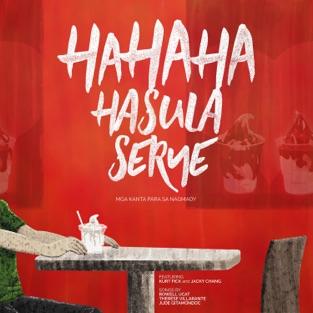 Hahahahasulaserye (Mga Kanta Para Sa Nagmaoy) – Kurt Fick & Jacky Chang