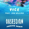 Obsession (feat. Jon Bellion) [FREEJAK Remix] - Single, Vice