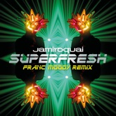 Superfresh (Franc Moody Remix) - Single