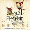 Robin Hobb - Royal Assassin: The Farseer Trilogy, Book 2 (Unabridged) artwork