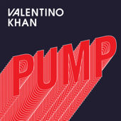 Pump - Valentino Khan