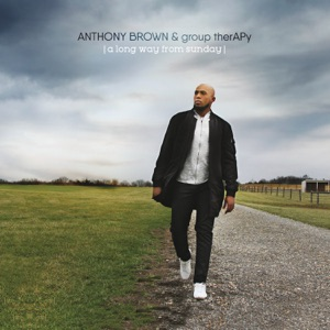 Anthony Brown & group therAPy - Everytime feat. Jonathan McReynolds & Travis Greene