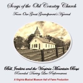 ‎Songs of the Old Country Church by Bill Jenkins and the Virginia Mountain  Boys