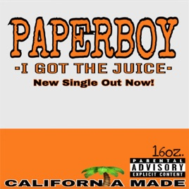 ‎I Got the Juice - Single by Paperboy