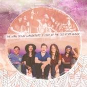 The Way Down Wanderers - Salt Creek / Subterranean Homesick Blues (Live)