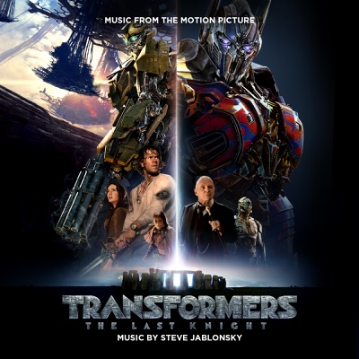 Transformers: The Last Knight (Music from the Motion Picture) - Steve Jablonsky album
