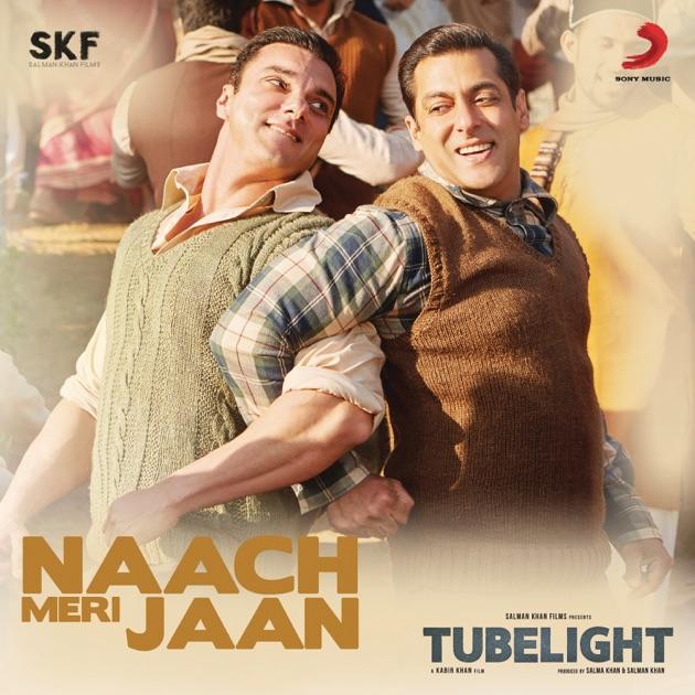 """Naach Meri Jaan (From """"Tubelight"""")"""