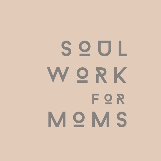 Cover image of Soul Work For Moms: Evolution Through Mothering