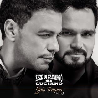 Dois Tempos, Pt. 2 – Zezé Di Camargo & Luciano [iTunes Plus AAC M4A] [Mp3 320kbps] Download Free
