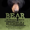Bear in the Back Seat, Book 2: Adventures of a Wildlife Ranger in the Great Smoky Mountains National Park (Unabridged)