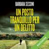 Un posto tranquillo per un delitto - Barbara Sessini