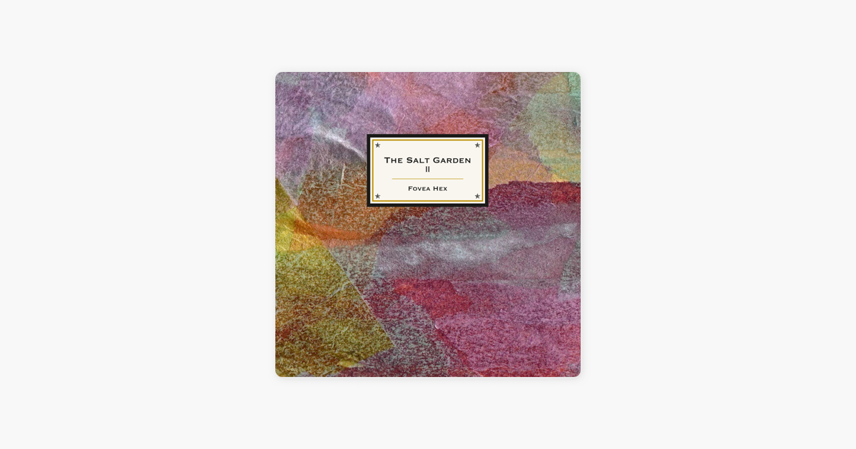 The Salt Garden 2 Ep By Fovea Hex On Apple Music