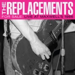 The Replacements - Hayday (Live at Maxwell's, Hoboken, NJ, 2/4/86)