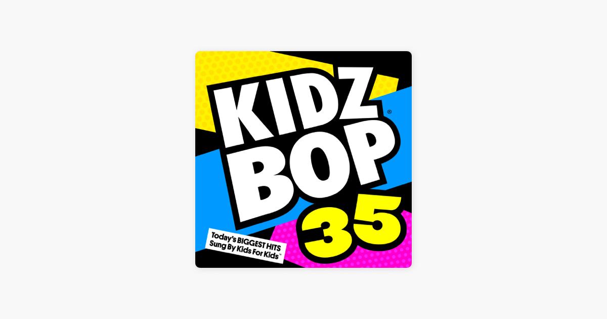 Kidz Bop 35 by KIDZ BOP Kids on Apple Music