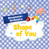 Shape of You - Dreamstar Orchestra