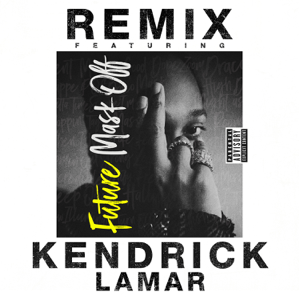 Future - Mask Off (Remix) [feat. Kendrick Lamar]