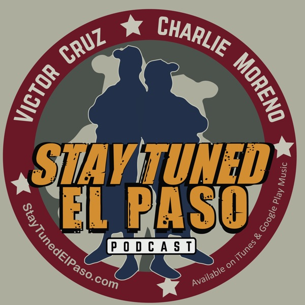 Stay Tuned El Paso with Victor, Charlie, & Erika