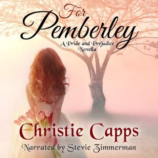 For Pemberley A Pride & Prejudice Novella Unabridged on