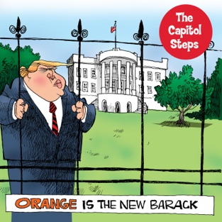 Orange Is the New Barack – Capitol Steps