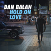 Dan Balan - Hold on Love artwork