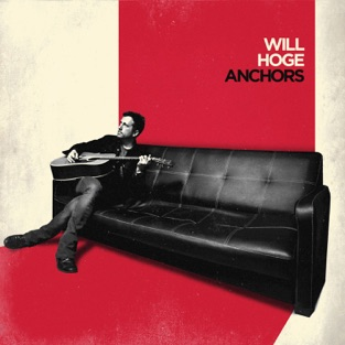 Anchors – Will Hoge