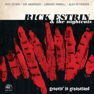 Groovin' In Greaseland – Rick Estrin & The Nightcats