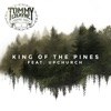 King of the Pines feat Upchurch Single