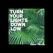 Turn Your Lights Down Low - Tatiana Manaois
