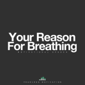 Your Reason for Breathing (Motivational Speech)