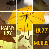 Rainy Day Jazz Moods: The Best of Instrumental Jazz Music for Relaxation, Easy Listening Collection