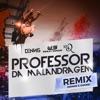 Professor Da Malandragem Dennis DJ e DANNE Remix feat Wesley Safadão Ronaldinho Gaúcho Single