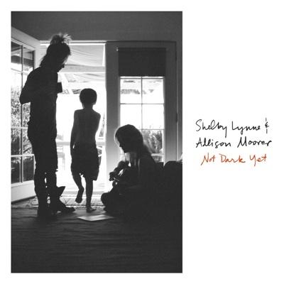 Not Dark Yet - Shelby Lynne & Allison Moorer album