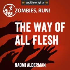 Zombies, Run!: The Way of All Flesh (Unabridged)