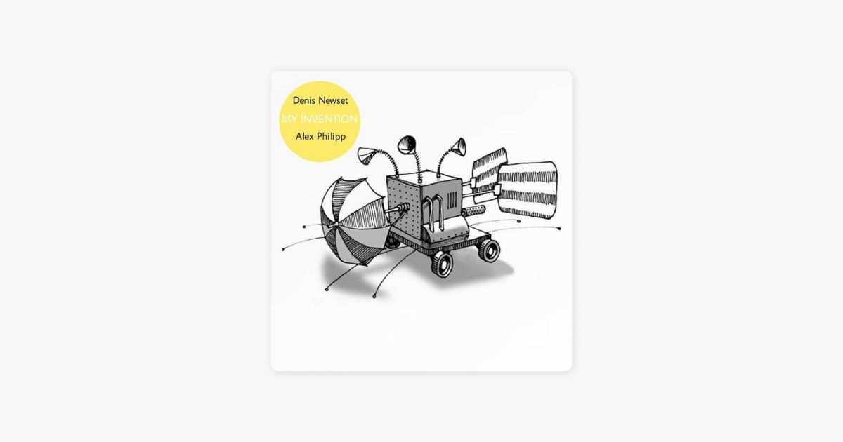 my invention feat alex philipp ep by denis newset on apple music