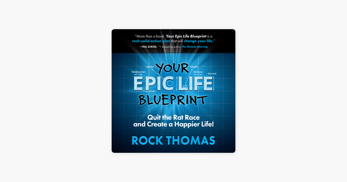 ‎Your Epic Life Blueprint: Quit the Rat Race and Create a Happier Life!  (Unabridged)