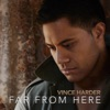 Far from Here - Single, Vince Harder