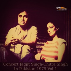 Concert Jagjit Singh - Chitra Singh in Pakistan, Vol. 1 (Live)