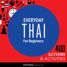 Everyday Thai for Beginners - 400 Actions & Activities audiobook
