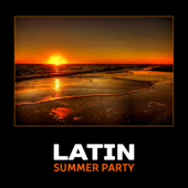 Latin Summer Party – Beach Bar Music Collection, Hot Vibes and Night, Chill and Cool Atmosphere for Fun
