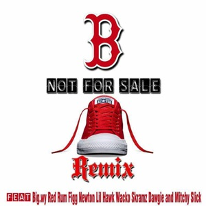 B Not for Sale (Remix) [feat. Redrum, Figg Newton, Lil Hawk, Wacko, Skramz Dawgie & Mitchy Slick] - Single Mp3 Download
