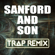 Sanford and Son (Trap Remix) - Trap Remix Guys
