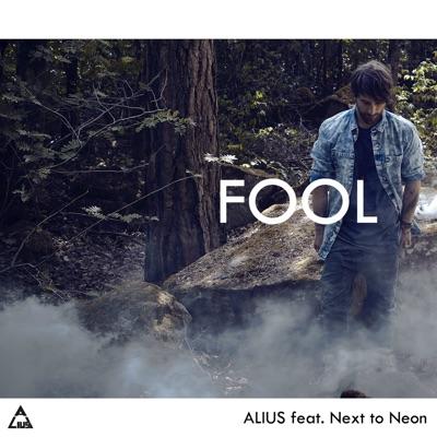 Fool (feat. Next to Neon) - Single - Alius